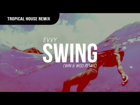 EVVY - Swing (Win & Woo Remix) [Premiere]