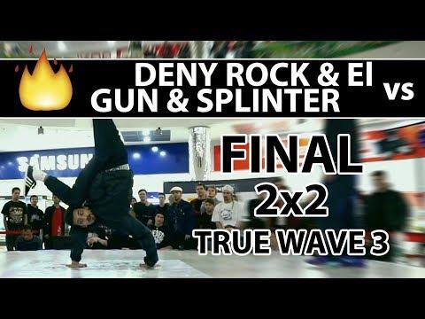 Deny Rock & El vs Gun & Splinter   FINAL   breaking 2x2   TRUE WAVE 3   ALMETYEVSK   18-19.11.17 HD