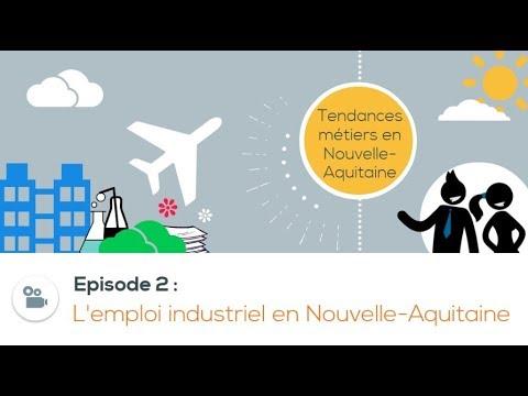 L'emploi industriel en Nouvelle-Aquitaine - Episode 2