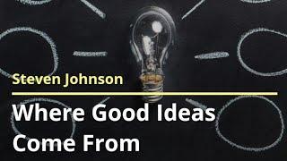 Where Good Idea come From.आखिर ये अच्छे आईडिया आते कहा से है ?