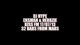 DJ Hype,Mc Eksman & Herbzie On KISS (32 Bars From Mars Part.2)