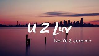 Ne-Yo & Jeremih - U 2 Luv (Lyrics)
