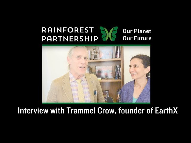 Our Planet. Our Future. Interview with Trammel Crow, founder of EarthX