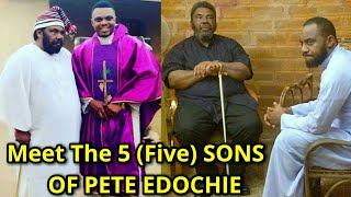 5 SONS OF PETE EDOCHIE YOU DON'T KNOW ABOUT