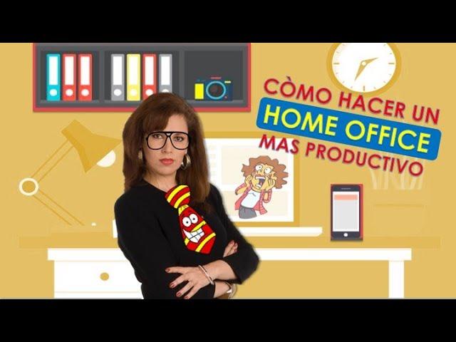 CÓMO HACER HOME OFFICE Y SER PRODUCTIVA