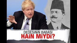 İngiltere'nin yeni Başbakanı Boris Johnson'ın dedesinin babası Ali Kemal hain miydi?