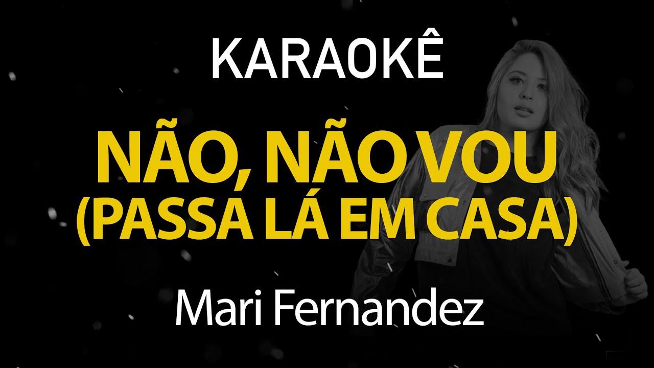 Não, Não Vou - Mari Fernandez (Karaokê Version)
