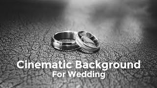 Backsound Wedding - Cinematic Background For Wedding