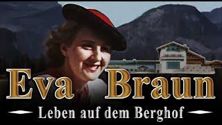 EVA BRAUN - LEBEN AUF DEM BERGHOF - Dokumentation