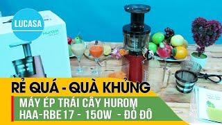 Máy ép trái cây Hurom HAA-RBE17 - Hurom Slow Juicer - Lucasa.vn