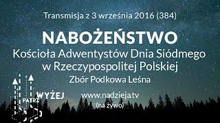 384 FHD cz 1 Nabożeństwo Kościoła Adwentystów D S w RP Podkowa Leśna 3 września 2016