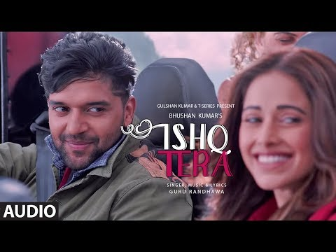Download Lagu  Ishq Tera Full Audio | Guru Randhawa | Nushrat Bharucha | Bhushan Kumar | T-Series Mp3 Free