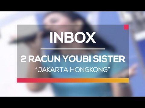 2 Racun Youbi Sister - Jakarta Hongkong (Live on Inbox)