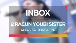 Video 2 Racun Youbi Sister - Jakarta Hongkong (Live on Inbox) download MP3, 3GP, MP4, WEBM, AVI, FLV Agustus 2017