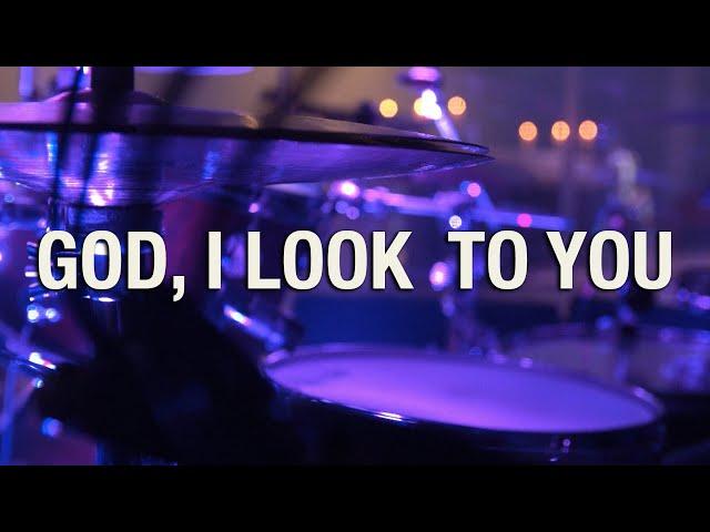 God I Look to You | Nativity Music