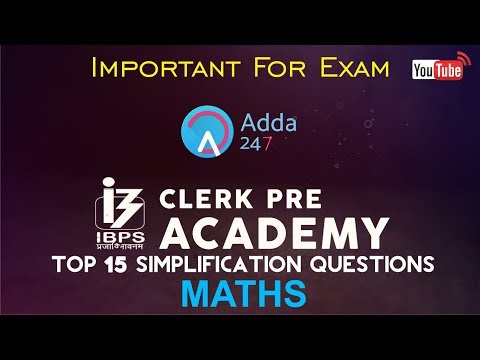 Quantitative Aptitude: Top 15 Simplification Questions for IBPS Clerk Prelims 2017