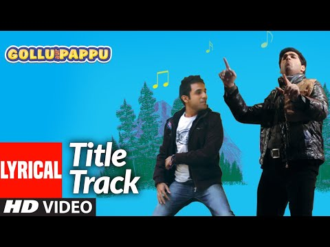 Gollu Aur Pappu Lyrical | Vir Das | Kunaal Roy Kapur | Yadwinder Singh | T-Series
