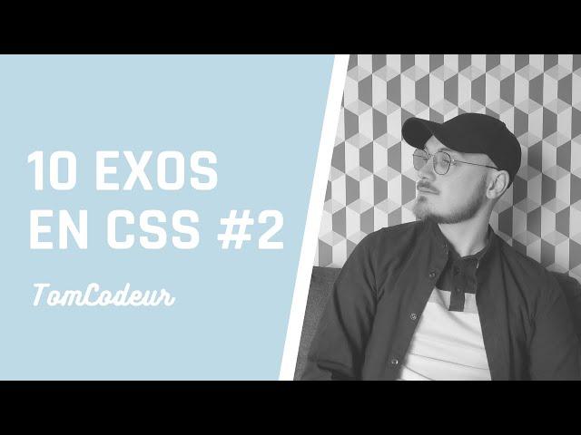PRATIQUONS LE CSS ! [10 Exercices] #BlablaVSCode