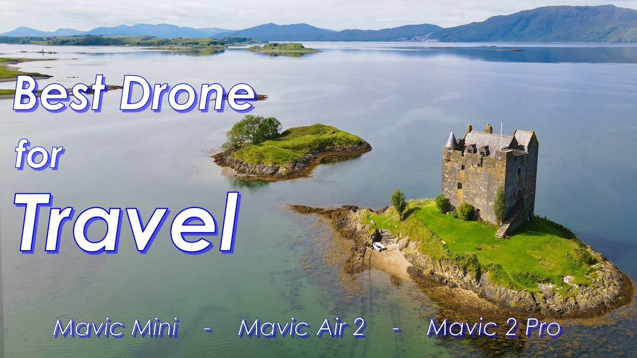 Your Best Drone for Travel - plus Cinematic Scotland & Isle of Skye