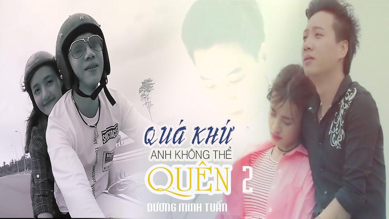 Quá Khứ Anh Không Thể Quên  | Dương Minh Tuấn Ft Võ Ê Vo  [Official MV]