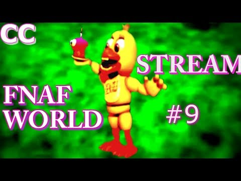 FNAF WORLD! STREAM! Continued! FNAF WORLD! СТРИМ! Продолжение!