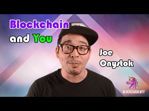 Blockchain and You: Joe Onystok Ep. 002