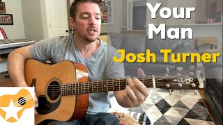 Your Man | Josh Turner | Beginner Guitar Lesson