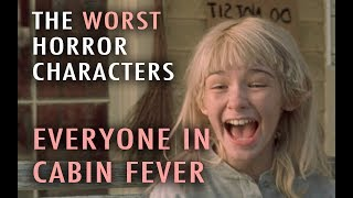 3. Everyone in Cabin Fever (The Next Top 5 Worst Horror Characters)