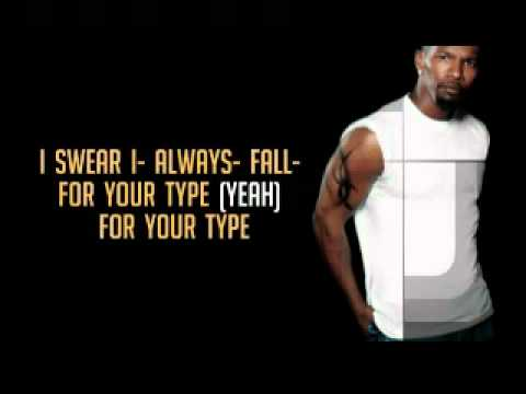 Fall for your Type (HQ) by Jamie Foxx (lyrics)