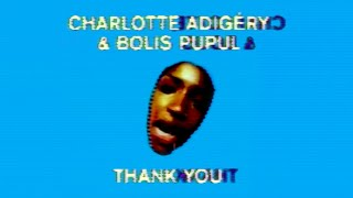 Charlotte Adigéry & BoĮis Pupul - Thank You (Official Video)
