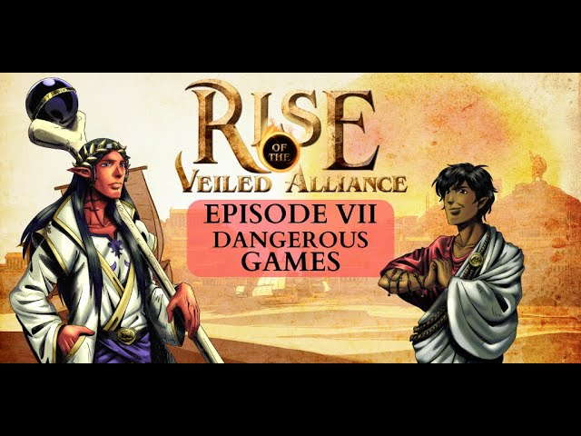 (Dark Sun D&D5e) Rise of the Veiled Alliance, EP7: Dangerous Games