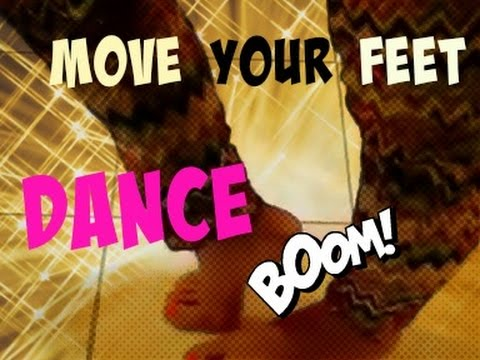 MOVE YOUR FEET - DANCE