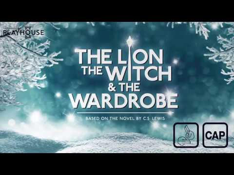 BSL & Captioned performance information - The Lion, The Witch & The Wardrobe