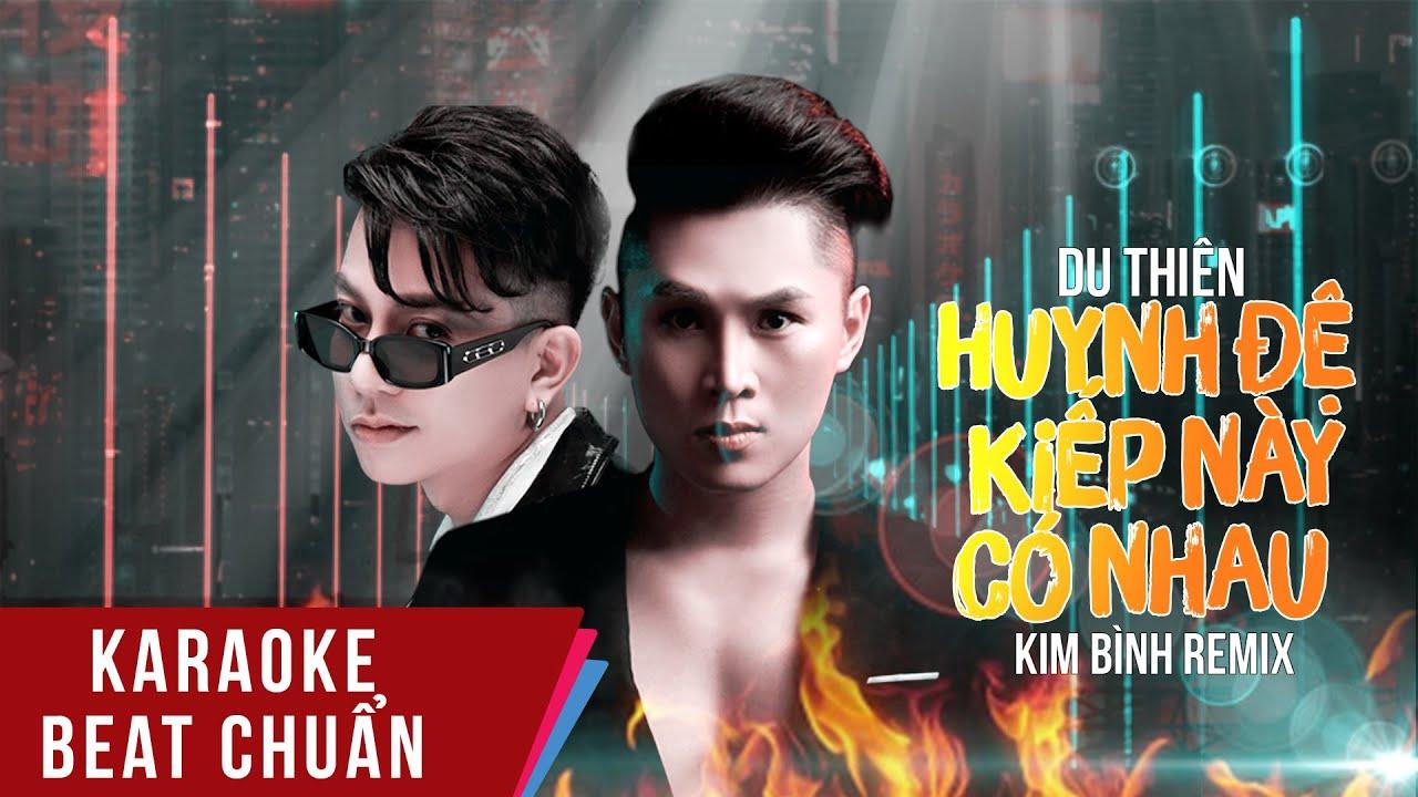 Karaoke | Huynh Đệ Kiếp Này Có Nhau (Kim Bình Remix) - Du Thiên