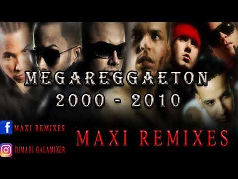 MEGA REGGAETON – (AÑO 2000  2010) –  MAXI REMIXES