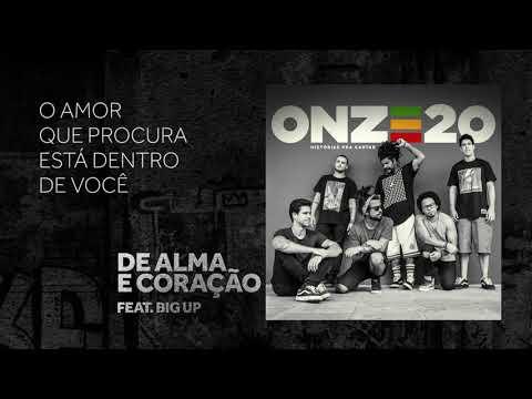 Onze:20 feat. Big Up - De Alma e Coração [Audio Oficial]
