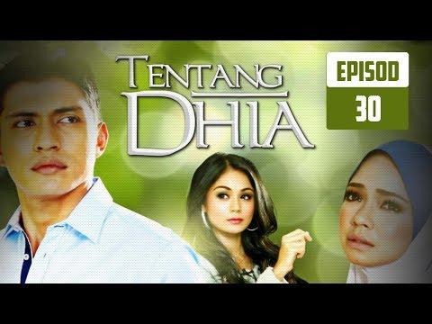 Tentang Dhia | Episod 30