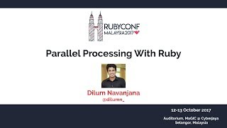 Parallel Processing With Ruby - RubyConfMY 2017