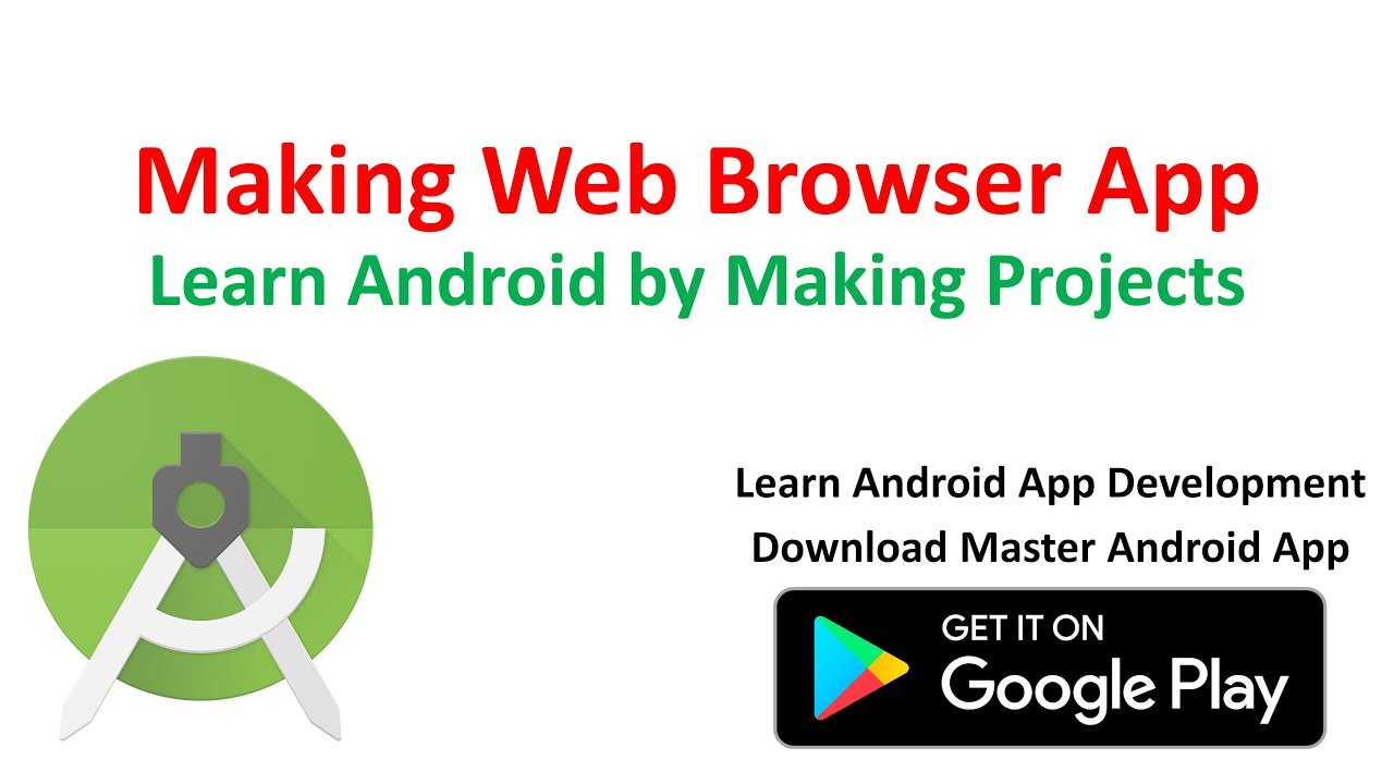 Making Web Browser App with Android Studio - Master Android App