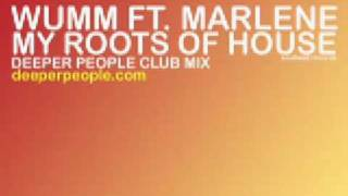 Wumm Ft. Marlene - My Roots Of House (Deeper People Club Mix)