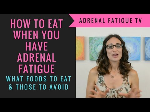 Adrenal Fatigue Diet: How to Eat When You Have Adrenal Fatigue