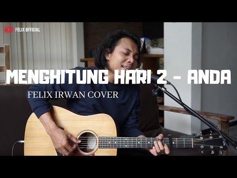 Menghitung Hari 2 - Anda ( Felix Irwan Cover )