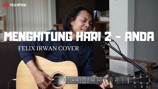 Menghitung Hari 2 - Anda ( Felix Irwan Cover ) MP3