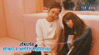 JENLISA BEING A WIFEY MATERIAL (BLACKPINK LISA AND JENNIE)