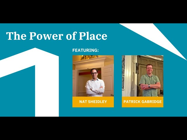 The Power of Place with Nat Sheidley and Patrick Gabridge