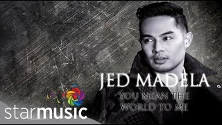 JED MADELA - You Mean The World To Me (Official Lyric Video)