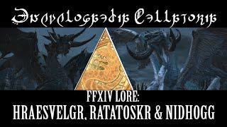 FFXIV Lore: Hraesvelgr, Ratatoskr & Nidhogg (Encyclopaedia Bellatoria)
