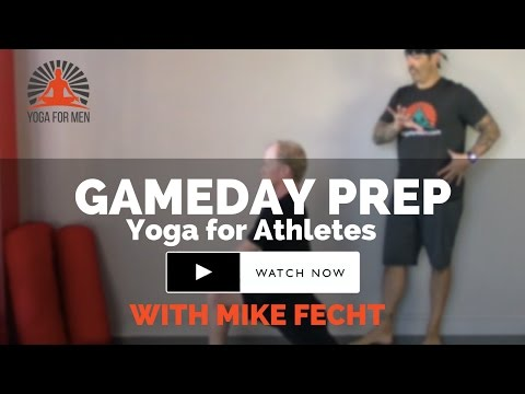 Yoga for Athletes - Gameday Prep with Mike Fecht