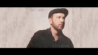 Matt Simons - Catch & Release [Lyrics]