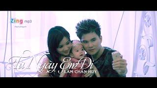 Từ Ngày Em Đi - Lâm Chấn Huy [MV HD Official]